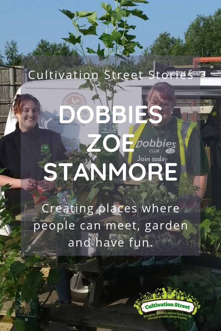 Culivation Street Story, Dobbies Garden Centre Ambassador Zoe Stanmore, creating places where people can meet, garden and have fun