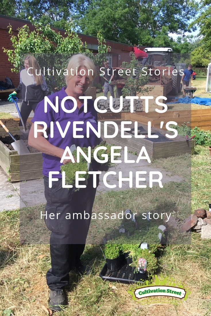 Cultivation Street Stories, Notcutts Rivendell's Angela Fletcher, her ambassador story