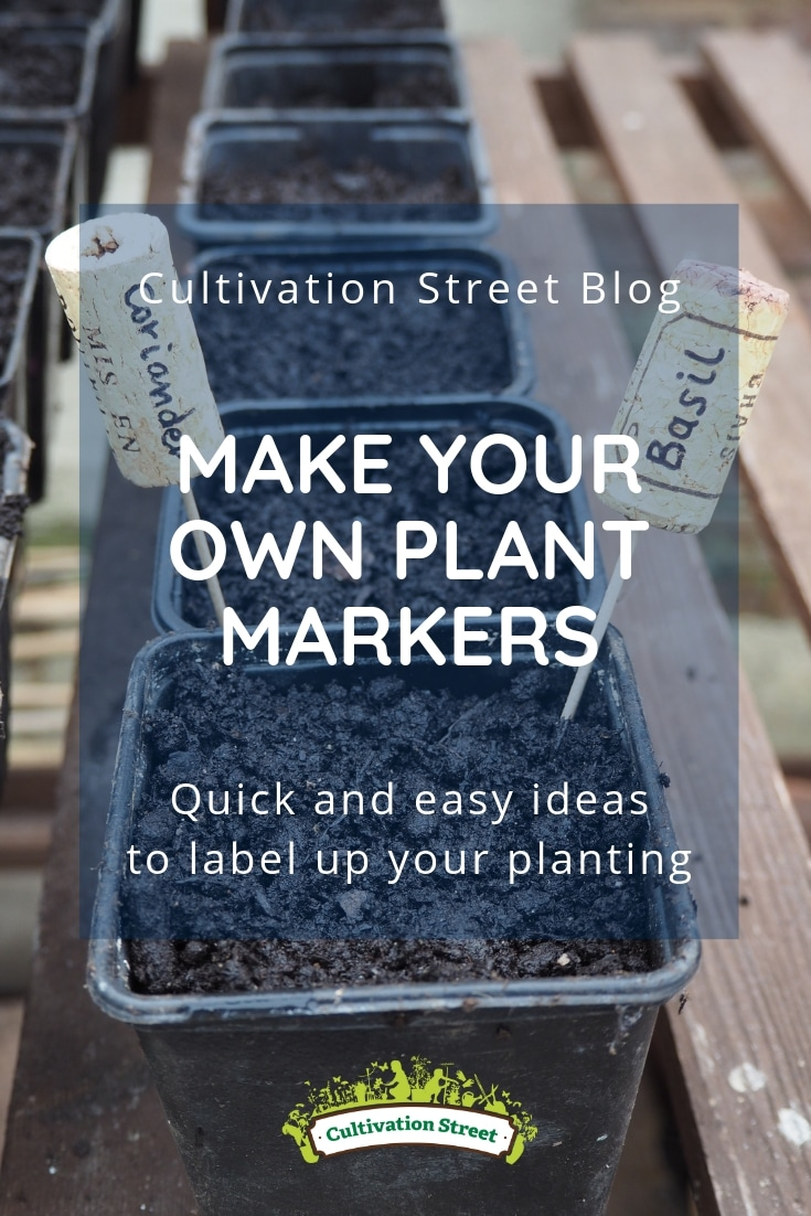 Cultivation Street blog, make your own plant markers, quick & easy ideas to label up your planting