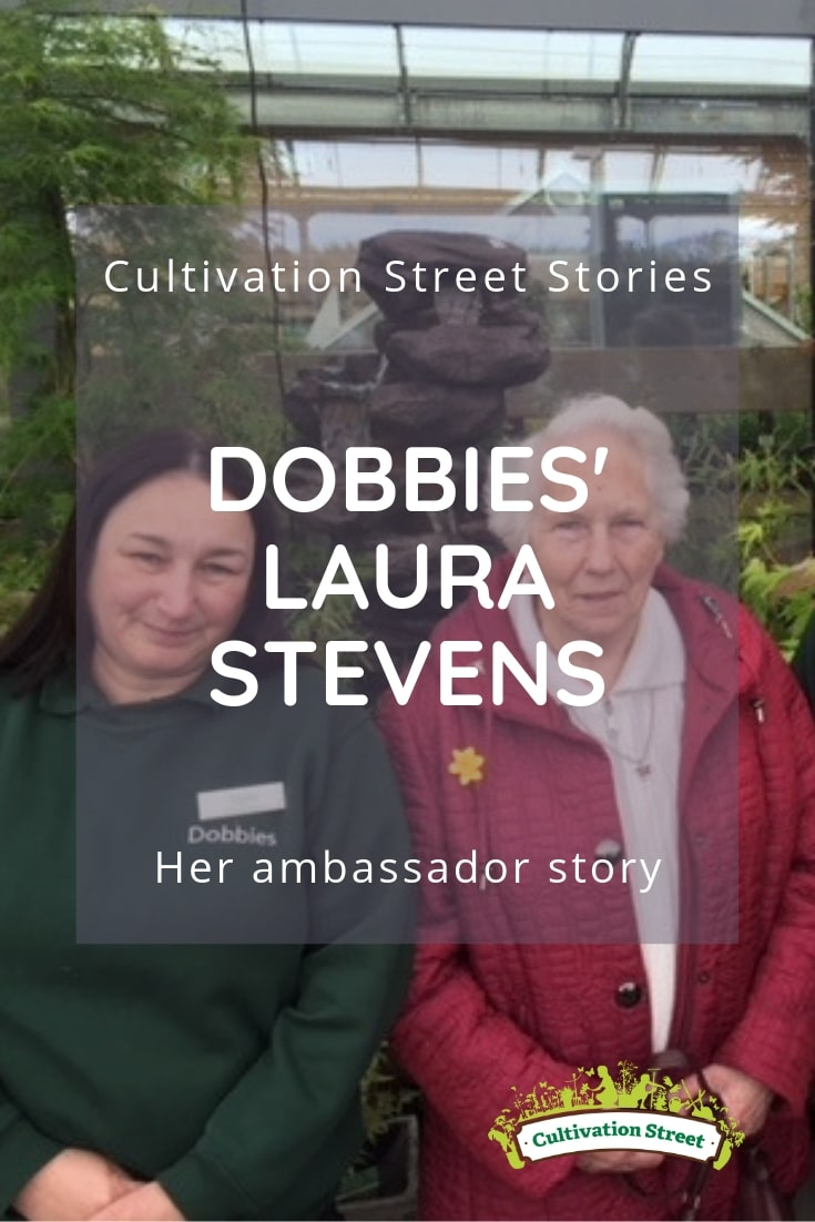 Cultivation Street stories, Dobbies' Laura Stevens, her ambassador story